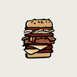 A burger, you know.